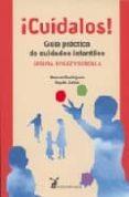 CUIDALOS: GUIA PRACTICA DE CUIDADOS INFANTILES: SEGURA, EFICAZ Y SENCILLA di RODRIGUEZ, MANUEL J.