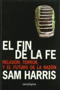 EL FIN DE LA FE di HARRIS, SAM