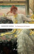 LA HERENCIA DE ESZTER de MARAI, SANDOR