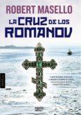 LA CRUZ DE LOS ROMANOV di MASELLO, ROBERT