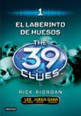 THE 39 CLUES 1: EL LABERINTO DE LOS HUESOS de RIORDAN, RICK