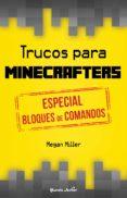 9788408152514 - Miller Megan: Trucos Para Minecrafters: Especial Bloques De Comando - Libro