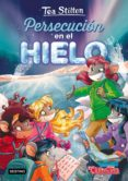 9788408171614 - Stilton Tea: Tea Stilton 26: Persecucion En El Hielo - Libro