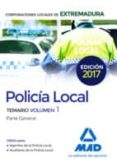 9788414207314 - Vv.aa.: Policía Local De Extremadura. Temario Volumen 1 Parte General - Libro