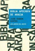 BIBLIA APOCRIFA DE ARACIA di SANTOS, JUAN RAMON