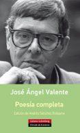 POESIA COMPLETA JOSE ANGEL VALENTE de VALENTE, JOSE ANGEL