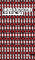 EL SUICIDA IMPERTINENTE di MARIN, JUAN LUIS