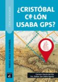 ¿CRISTÓBAL COLÓN USABA GPS? A2-B1 di VV.AA.