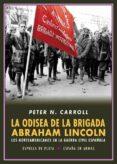 LA ODISEA DE LA BRIGADA ABRAHAM LINCOLN di CARROLL, PETER N.