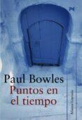 PUNTOS EN EL TIEMPO de BOWLES, PAUL