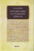 VOCABULARIO DE TEOLOGIA BIBLICA di LEON-DUFOUR, XAVIER