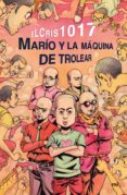 MARÍO Y LA MÁQUINA DE TROLEAR di ELCRIS1017
