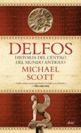 DELFOS: UNA HISTORIA DEL CENTRO DEL MUNDO ANTIGUO de SCOTT, MICHAEL