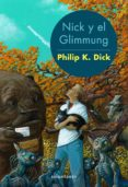 NICK Y EL GLIMMUNG de DICK, PHILIP K.