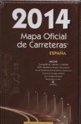MAPA OFICIAL DE CARRETERAS ESPAÑA 2014 (INCLUYE DVD) di VV.AA