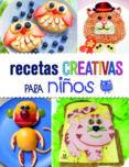 RECETAS CREATIVAS PARA NIÑOS di VV.AA.