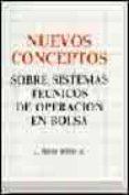 NUEVOS CONCEPTOS SOBRE SISTEMAS TECNICOS DE OPERACION EN BOLSA di WILDER, J. WELLES
