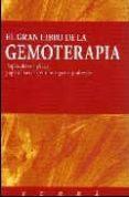 EL GRAN LIBRO DE LA GEMOTERAPIA: PROPIEDADES ENERGETICAS Y APLICA CIONES TERAPEUTICAS DE GEMAS Y MINERALES di VV.AA