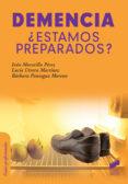 DEMENCIA ¿ESTAMOS PREPARADOS? di VV.AA.