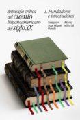 ANTOLOGIA CRITICA DEL CUENTO HISPANOAMERICANO DEL SIGLO XX (1): FUNDADORES E INNOVADORES de OVIEDO, JOSE MIGUEL
