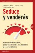 SEDUCE Y VENDERAS di MORA PEREZ, ENRIQUE DE