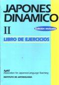 JAPONES DINAMICO II, METODO PRACTICO PARA LA COMUNICACION ACTIVA EN LENGUA JAPONESA: LIBRO DE EJERCICIOS di VV.AA.