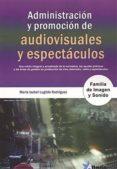 9788494731914 - Lugilde Rodriguez Maria Isabel: Administracion Y Promocion De Audioviuales Y Espectaculos - Libro