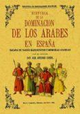 HISTORIA DE LA DOMINACION DE LOS ARABES EN ESPAÑA SACADA DE VARIO S MANUSCRITOS Y MEMORIAS ARABIGAS (FACSIMIL) di CONDE, JOSE ANTONIO