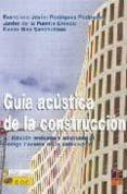 GUIA ACUSTICA DE LA CONSTRUCCION (2ª ED.) di RODRIGUEZ RODRIGUEZ, FRANCISCO J.