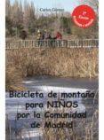 BICICLETA DE MONTAÑA PARA NIÑOS POR LA COMUNIDAD DE MADRID di VV.AA.
