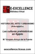 9788497140614 - Arroyo De La Fuente Maria Amparo: Las Culturas Prehistóricas En Egipto (ebook) - Libro