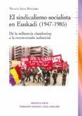 EL SINDICALISMO SOCIALISTA EN EUSKADI (1947-1985) de AROCA MOHEDANO, MANUELA