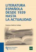 LITERATURA ESPAÑOLA DESDE 1939 HASTA LA ACTUALIDAD de GUTIERREZ CARBAJO, FRANCISCO
