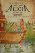 ALICIA EN EL PAIS DE LAS MARAVILLAS / A TRAVES DEL ESPEJO de KUPER, PETER  CARROLL, LEWIS