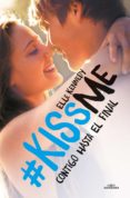 CONTIGO HASTA EL FINAL (#KISSME 4) di KENNEDY, ELLE