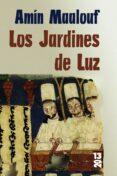 LOS JARDINES DE LUZ de MAALOUF, AMIN