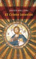 EL CRISTO INTERIOR di MELLONI, JAVIER