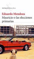 MAURICIO O LAS ELECCIONES PRIMARIAS di MENDOZA, EDUARDO