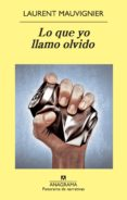 LO QUE YO LLAMO OLVIDO di MAUVIGNIER, LAURENT