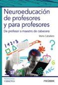 NEUROEDUCACIÓN DE PROFESORES Y PARA PROFESORES di CABALLERO, MARIA