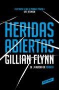HERIDAS ABIERTAS di FLYNN, GILLIAN