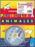 PACK PAPIROFLEXIA 2014. JUGANDO CON PAPIROFLEXIA ANIMALES + NUEVA S IDEAS DE PAPI di VV.AA.