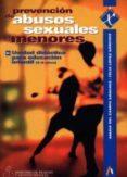 PREVENCION DE ABUSOS SEXUALES A MENORES: UNIDAD DIDACTICA PARA ED UCACION INFANTIL (3-6 AÑOS) di LOPEZ SANCHEZ, FELIX
