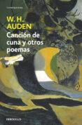 CANCION DE CUNA Y OTROS POEMAS (ED. BILINGUE: INGLES-ESPAÑOL) de AUDEN, WYSTAN HUGH