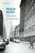 DEUDAS Y DOLORES de ROTH, PHILIP