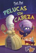 PELUCAS SIN CABEZA (BAT PAT 5) di PAVANELLO, ROBERTO