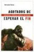 AGOTADOS DE ESPERAR EL FIN: SUBCULTURAS, ESTETICAS Y POLITICAS DE DESECHO di ROCHA, SERVANDO