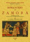 ROMANCERO DE ZAMORA (ED. FACS.): PRECEDIDO DE UN ESTUDIO DEL CERC O QUE PUSO A LA CIUDAD DON SANCHO EL FUERTE di FERNANDEZ DURO, CESAREO
