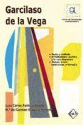 GARCILASO DE LA VEGA (GUIA DE LECTURA) di PANTOJA RIVERO, JUAN CARLOS