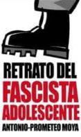 RETRATO DEL FASCISTA ADOLESCENTE di MOYA, ANTONIO-PROMETEO